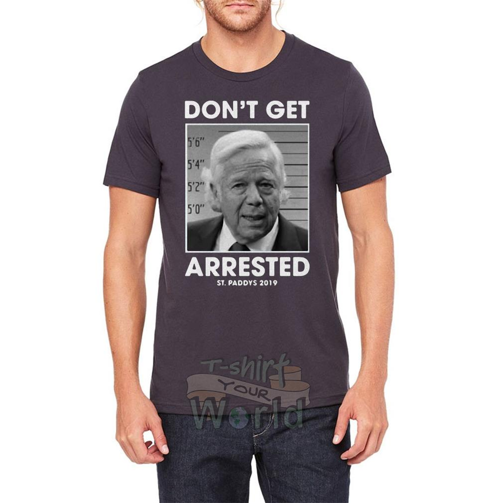 Official St Patrick's day don't get arrested St Paddys 2019 Guys shirt