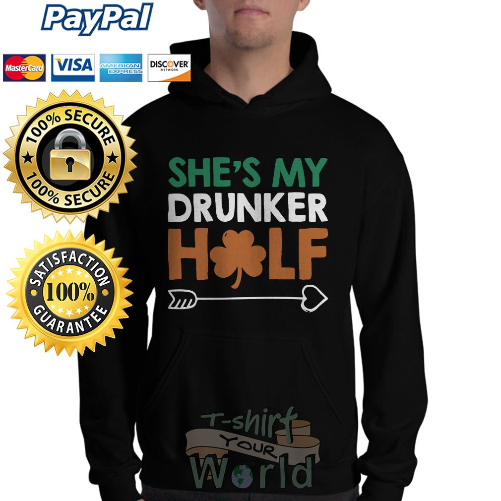 Arrow right St. Patrick's Day She's my drunker Half Hoodie