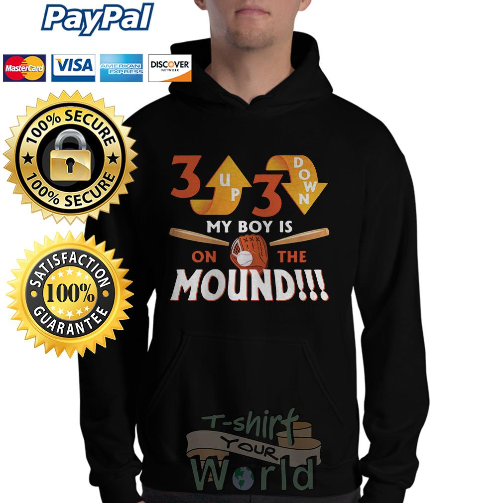 Up down my boy is on the mound Hoodie