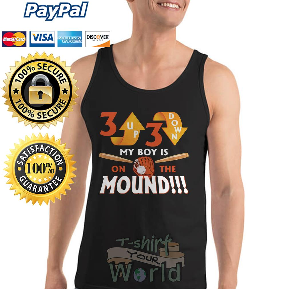 Up down my boy is on the mound Tank top