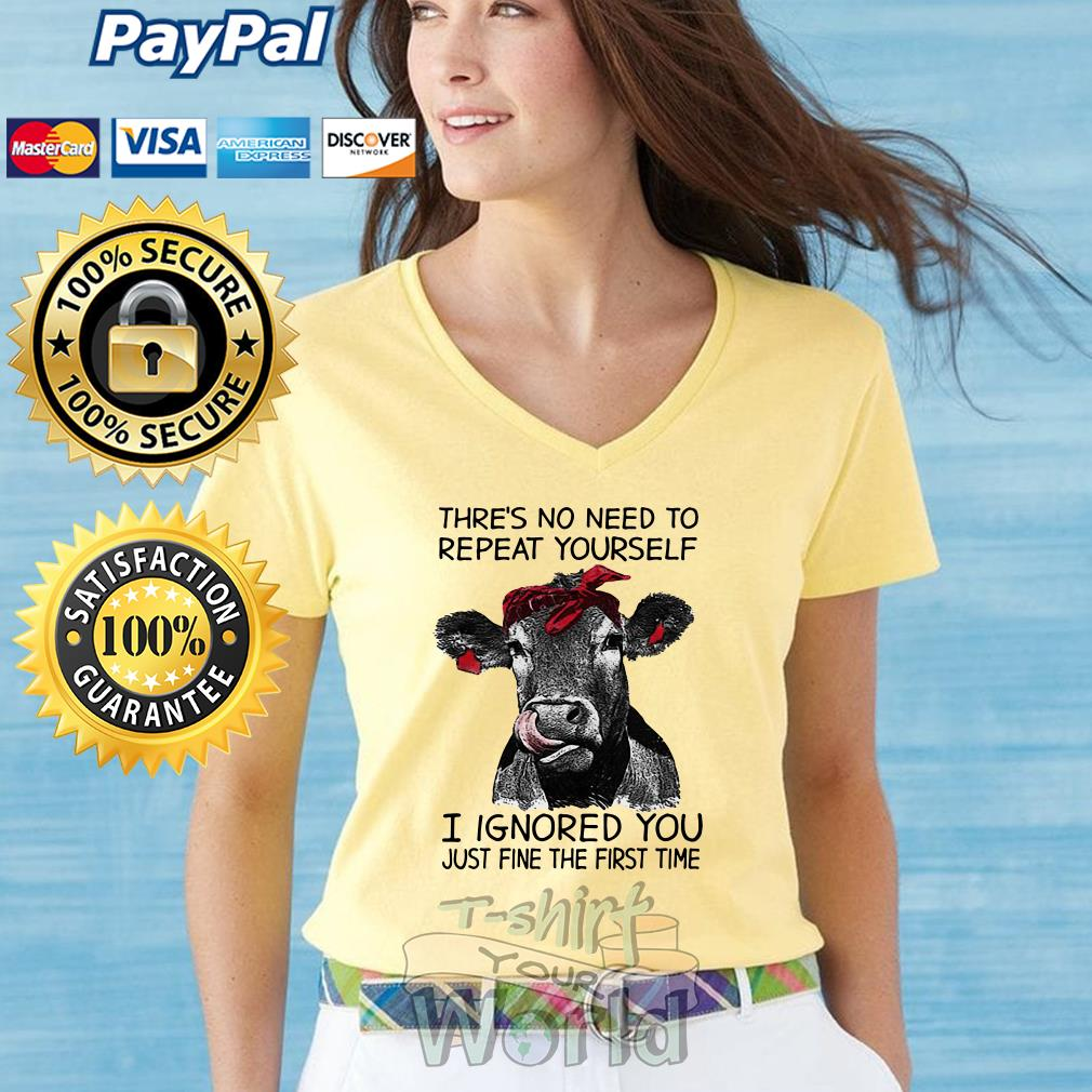 Cow Thre's no need to repeat yourself I ignored you just fine the first time V-neck T-shirt