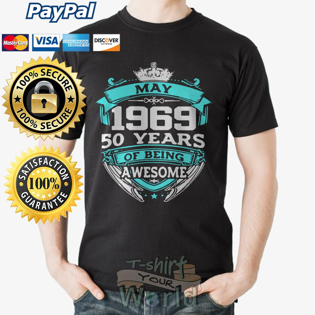 Crown May 1969 50 years of being awesome shirt