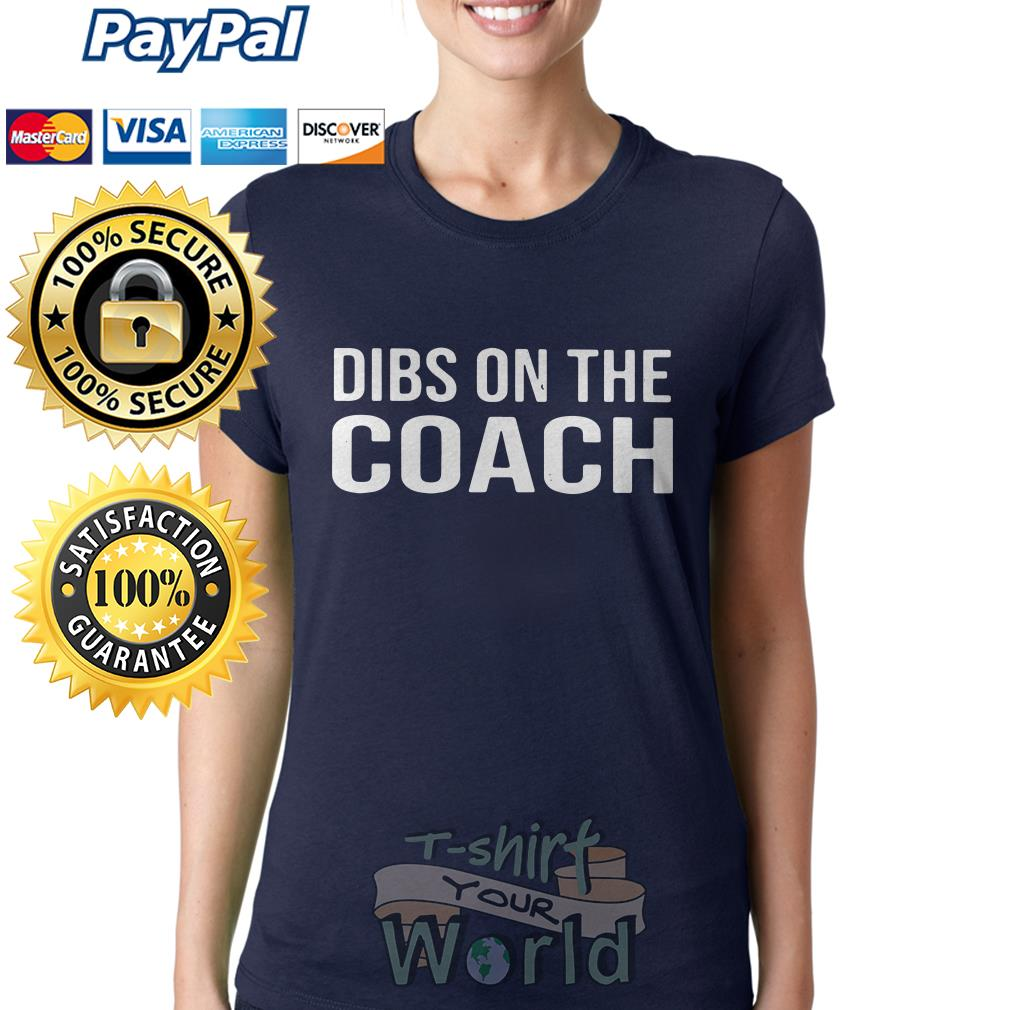 Dibs on the Coach Ladies tee