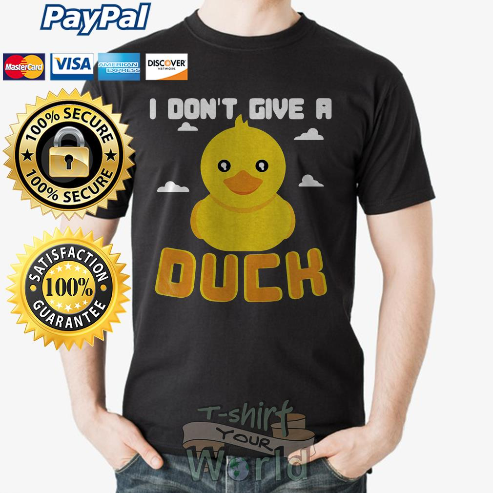 I don't give a Duch shirt