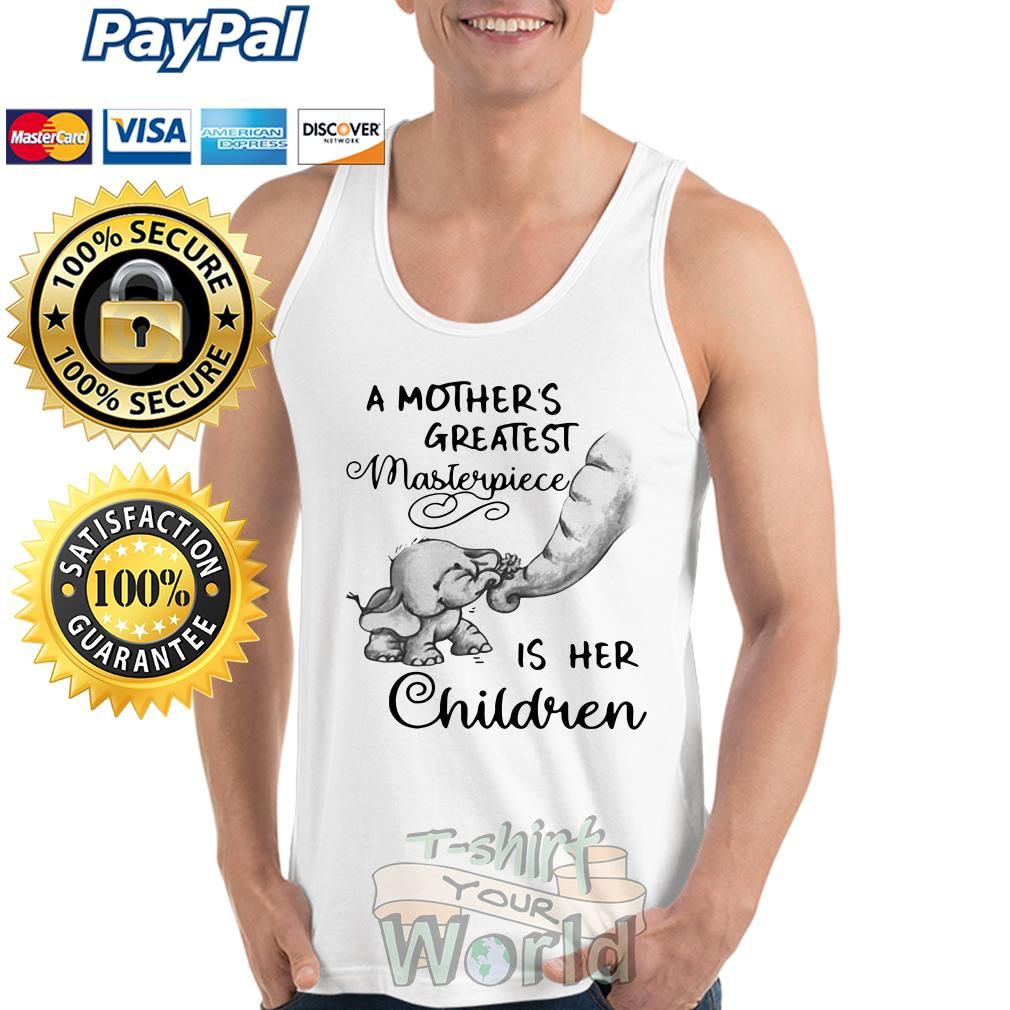 Elephant Baby A Mother's Greatest Masterpiece is her Children Tank top