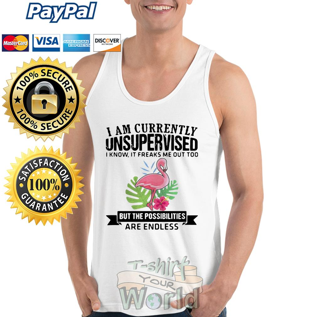 Flamingo I am currently unsupervised I know it freaks the possibilities Tank top