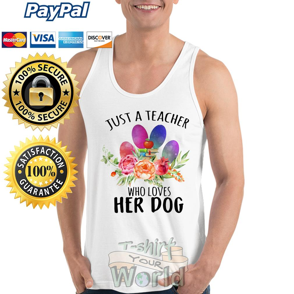 Flower and Apple Just a Teacher who loves Her Dog Tank top