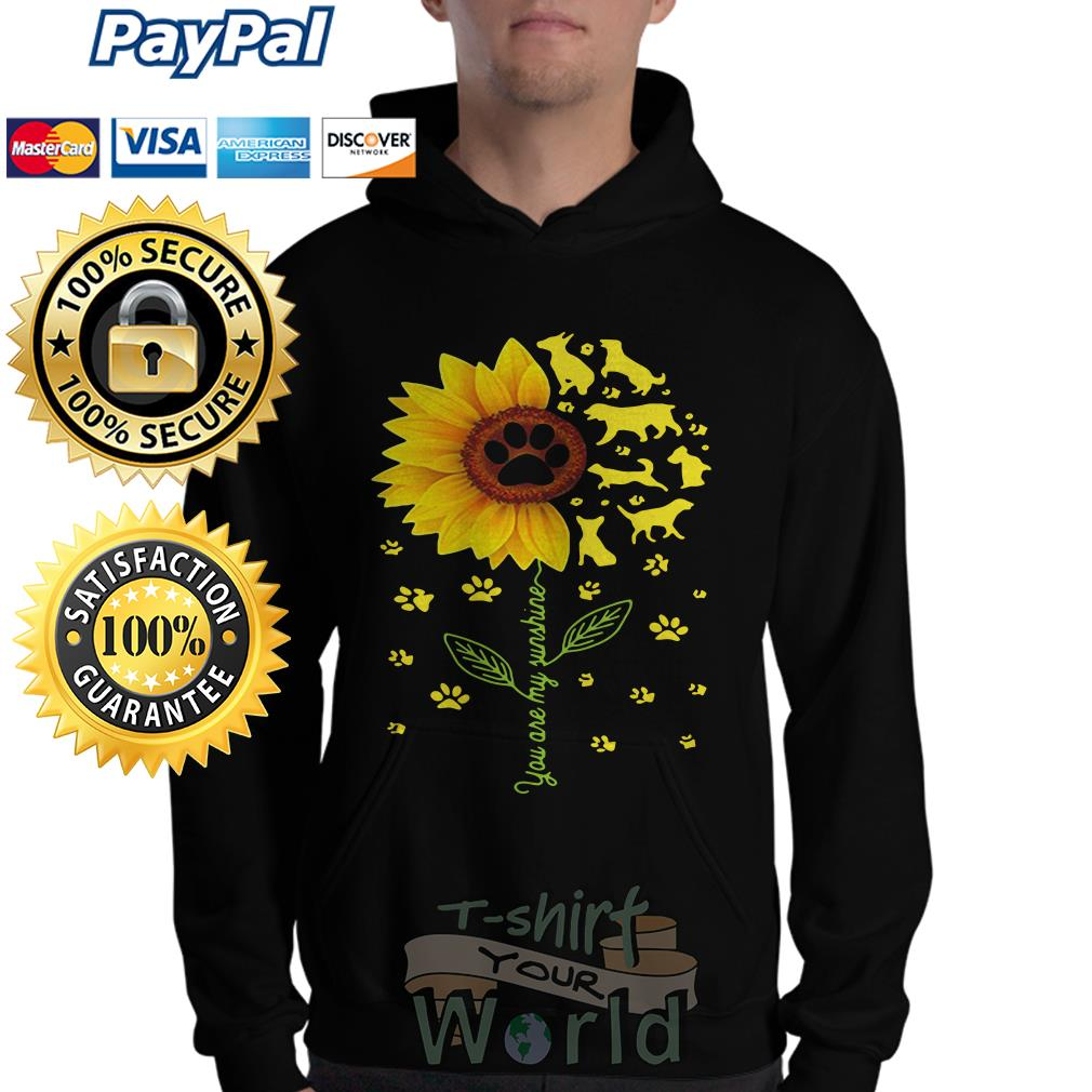 Flower and Dogs You are my sunshine Hoodie