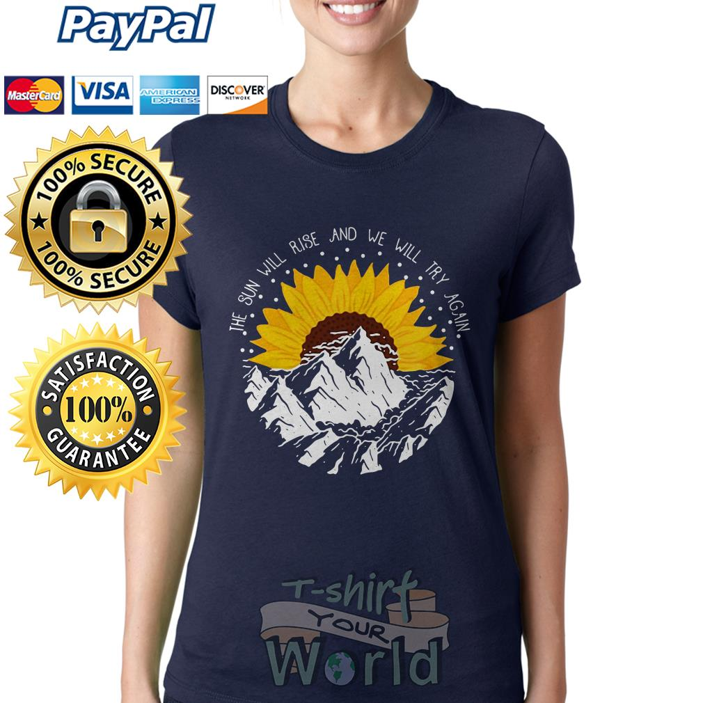 Flower and Mountain The Sun will rise and we will try again Ladies tee