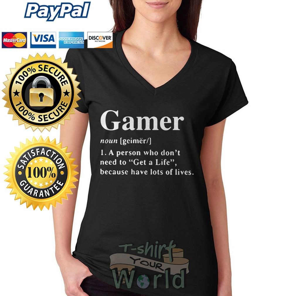 Gamer noun a person who don't need to Get a life because have lost V-neck T-shirt