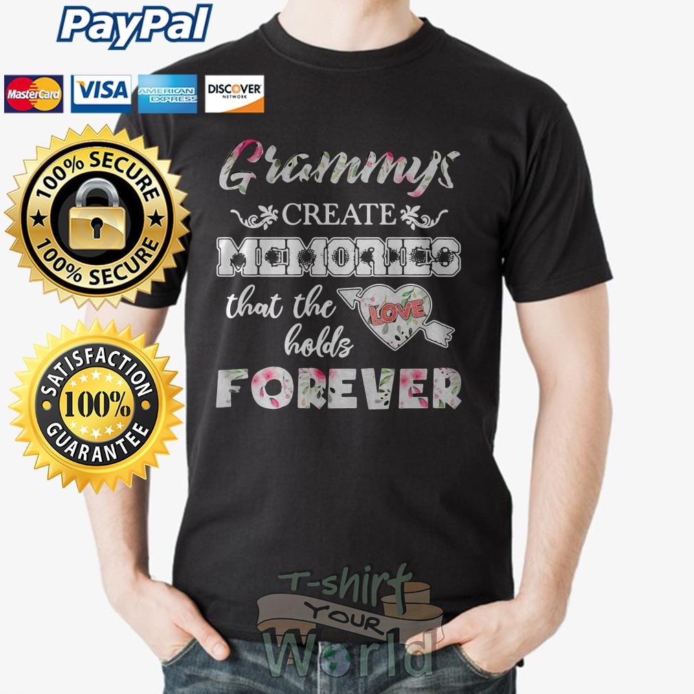 Grammys Create Memories that the holds Love Forever shirt