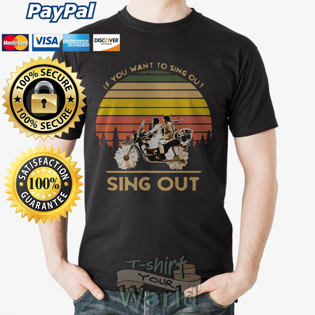Harold And Maude If you want to sing out Sing Out shirt