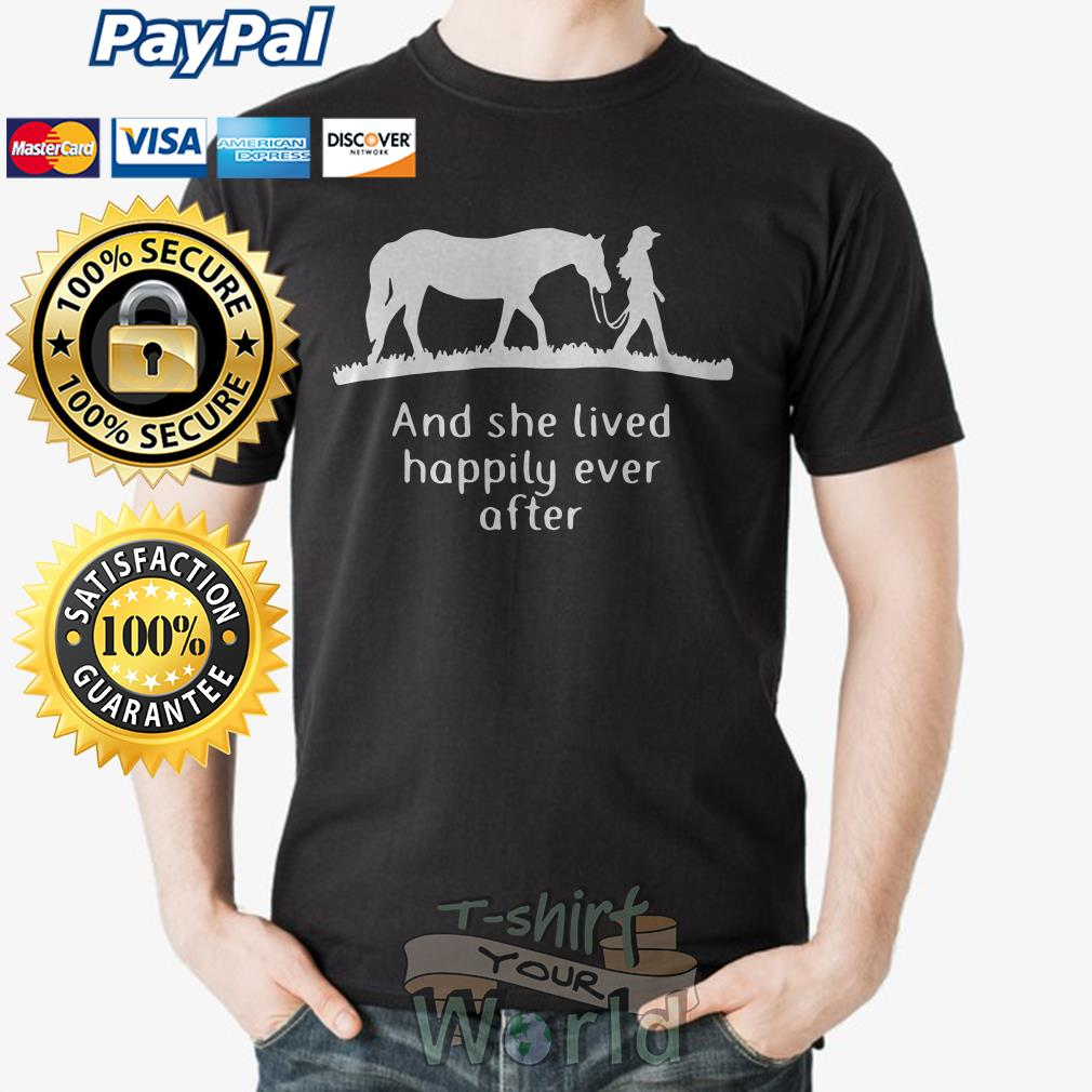 Horse And she lived happily ever after shirt