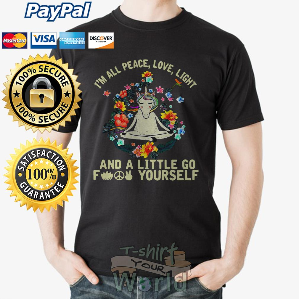 House Yoga I'm all peace love light and a little go Fook yourself shirt