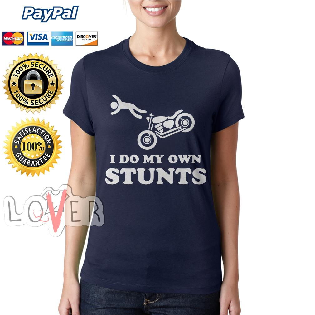 I do My own stunts Ladies tee