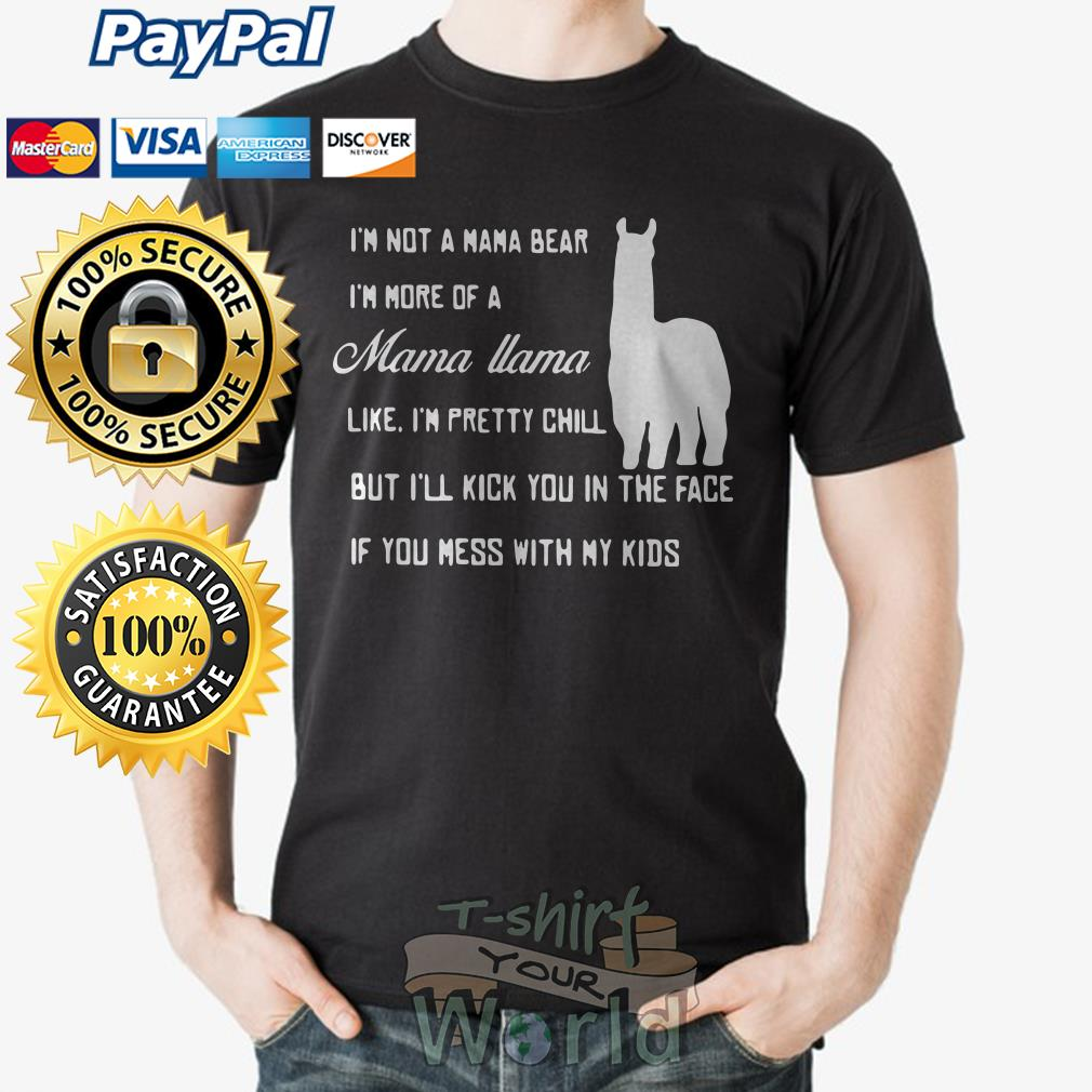I'm not a Nana bear i'm more of a Mama LLama like shirt