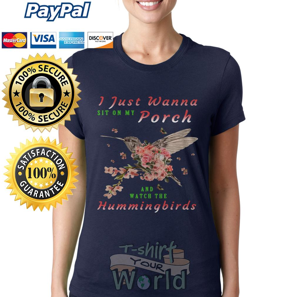 I just Wanna sit on my Porch and watch the Hummingbirds Ladies tee