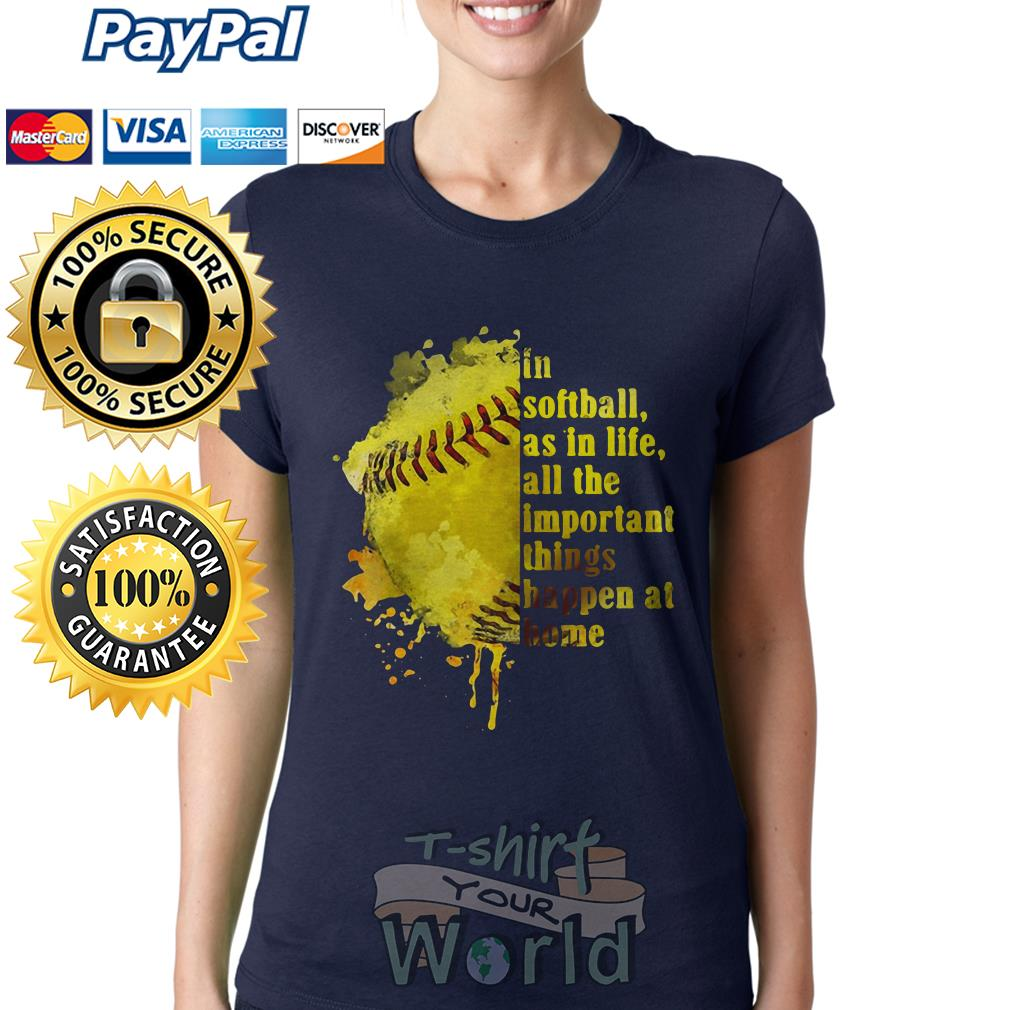 In Softball as in life all the important things happen at home Ladies tee