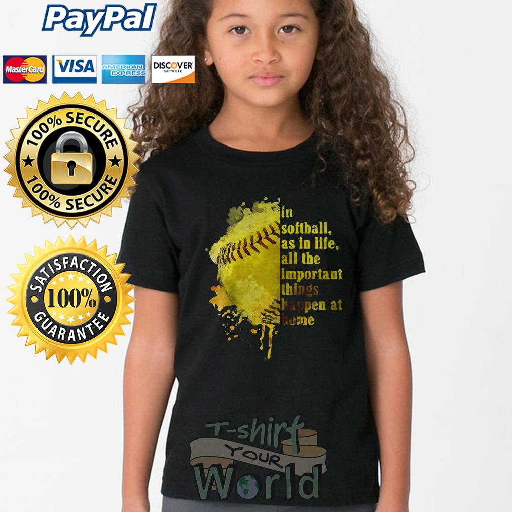 In Softball as in life all the important things happen at home Youth tee