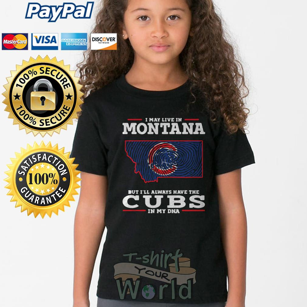 I may live in Montana but I'll always have the Cubs in my DNA Youth tee