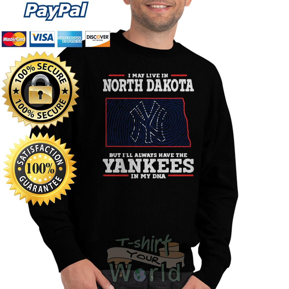 I may live in North Dakota but I'll always have the Yankees in my DNA Sweater