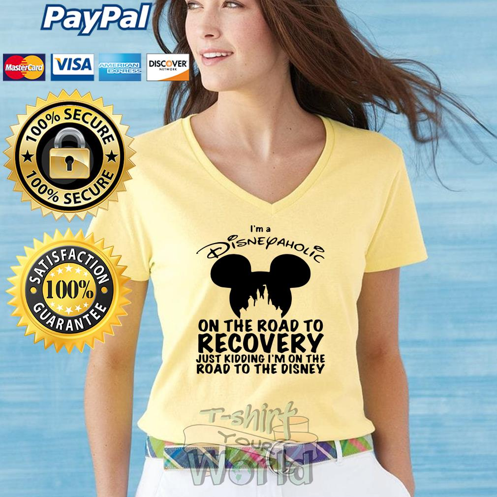 Mickey I'm a Disnepaholic on the road to Recovery just kidding I'm Disney V-neck T-shirt
