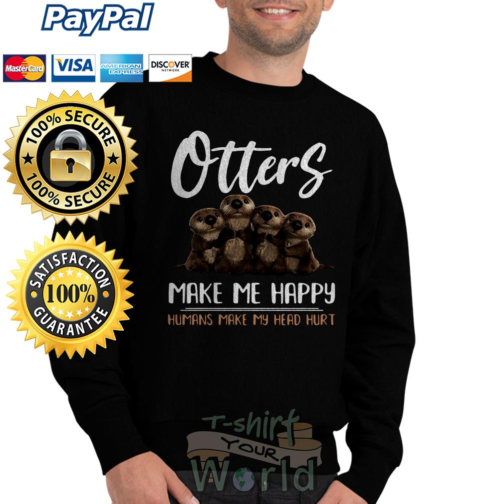 Otter humans make my head hurt Sweater