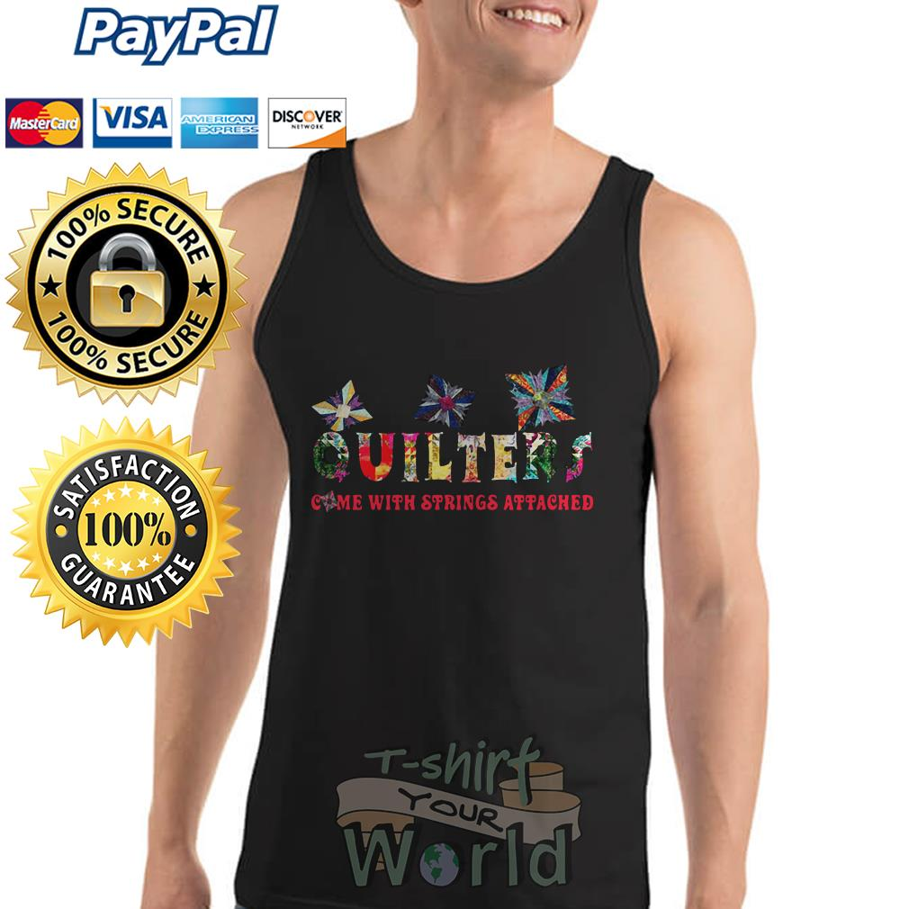 Quilters come with strings attached Tank top