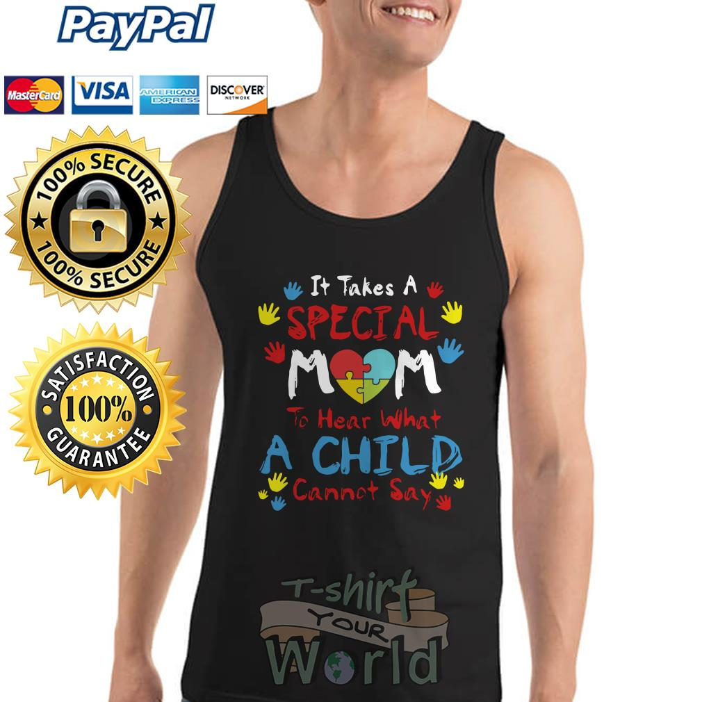 Special mom to hear what a child cannot say Tank top