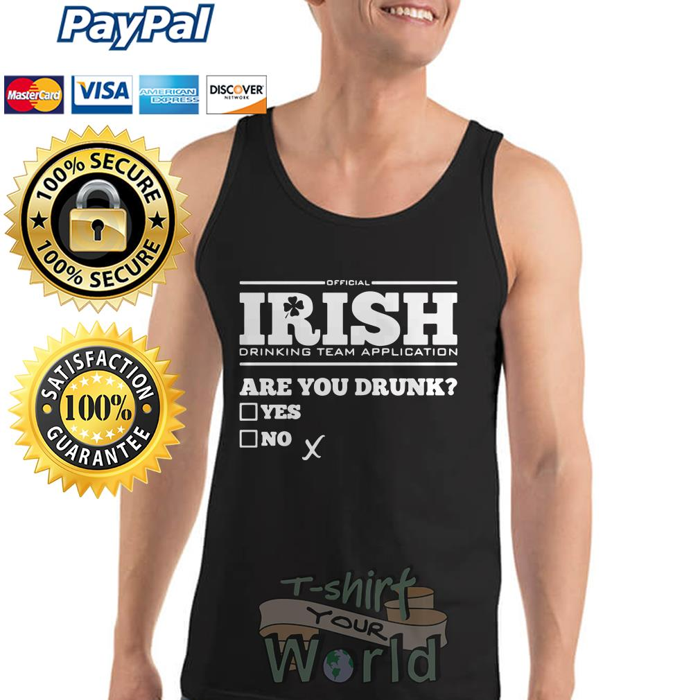 8dc6782e V-neck T-shirt St. Patrick's Day Official Irish drinking team application  are you drunk Tank top