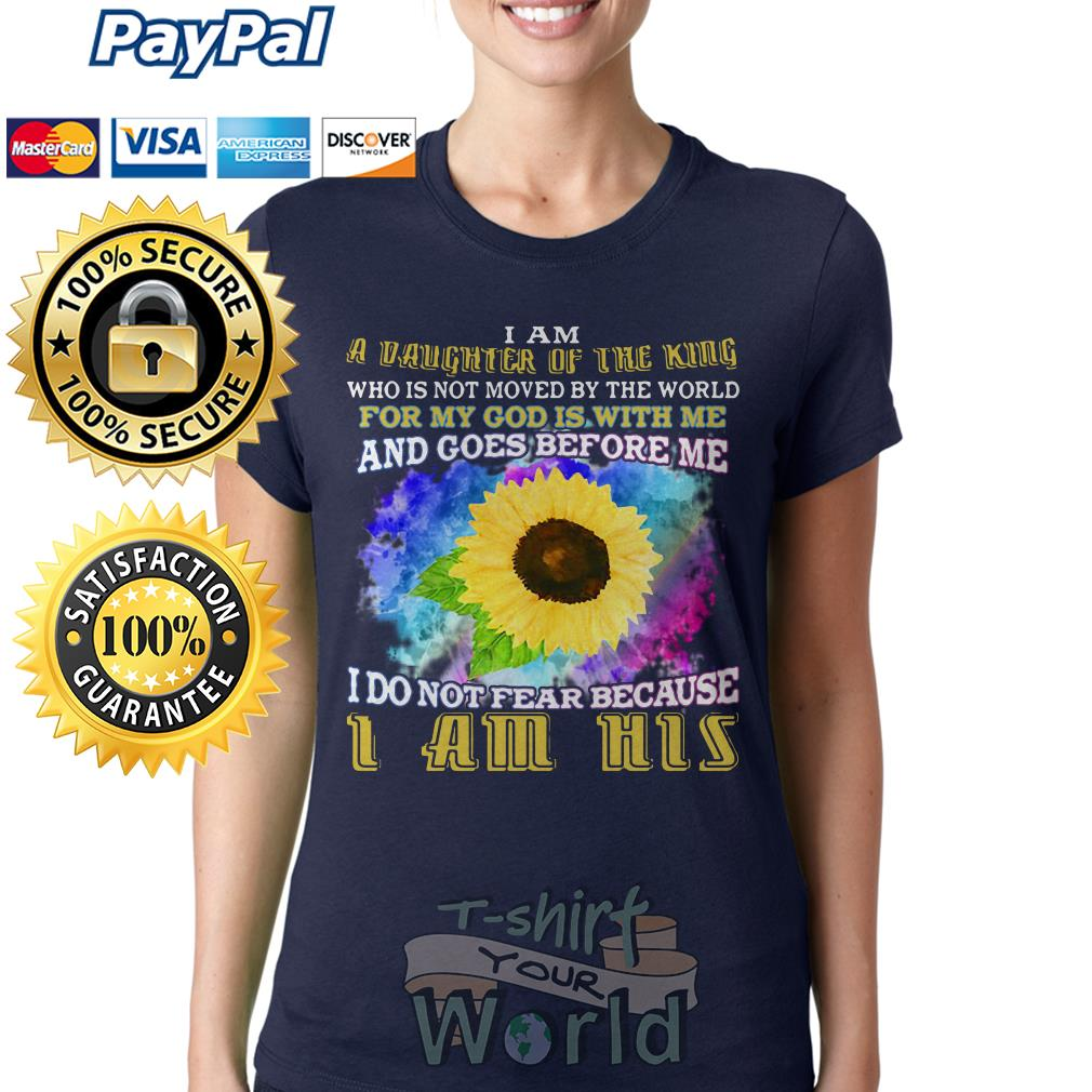 Sunflower i am a vaughter of the king for my got I am his Ladies tee