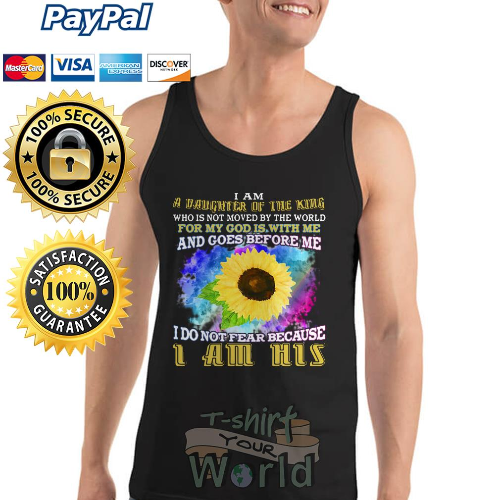 Sunflower i am a vaughter of the king for my got I am his tank top