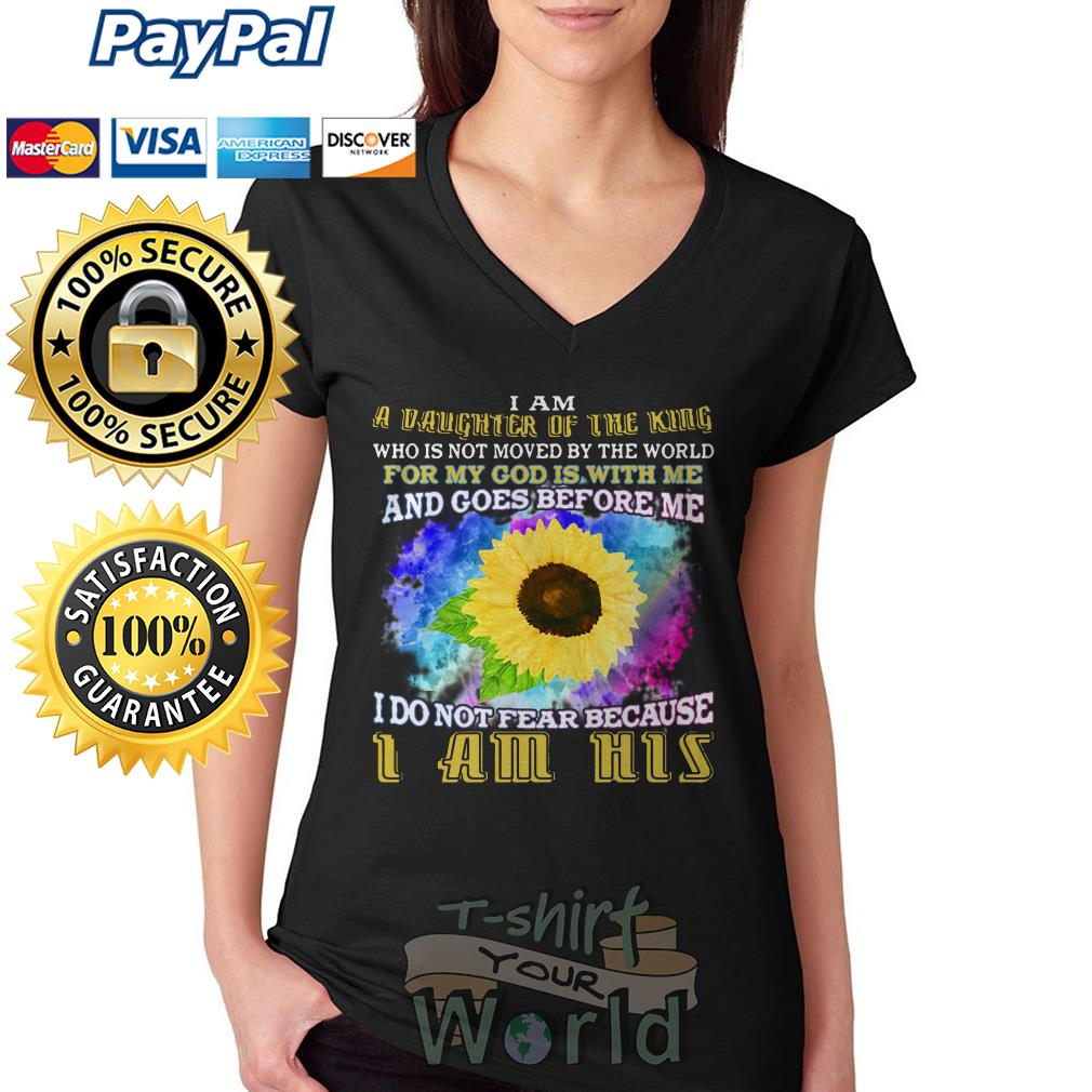 Sunflower i am a vaughter of the king for my got I am his V-neck T-shirt