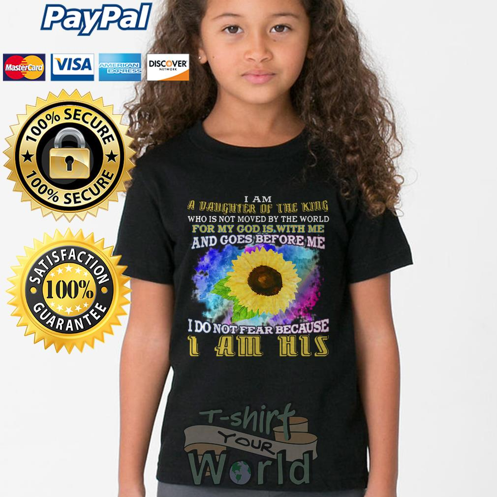 Sunflower i am a vaughter of the king for my got I am his Young tee