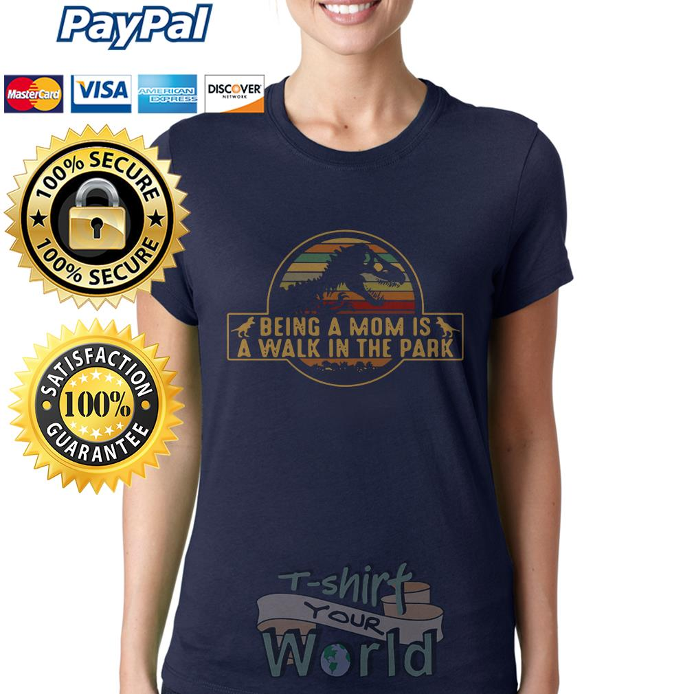 T- Rex being a mom is a walk in the park Ladies tee