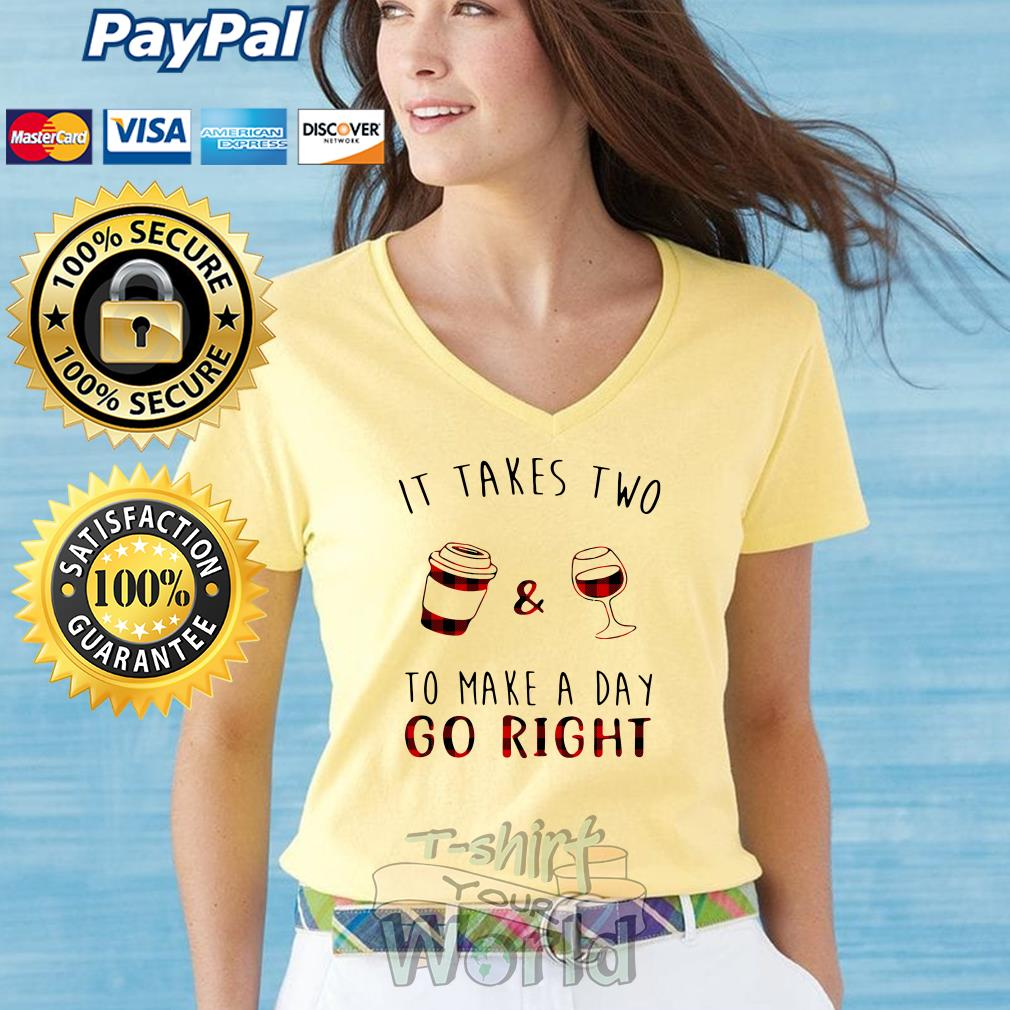 It takes two Coffee and Wine to make a day Go Right V-neck T-shirt