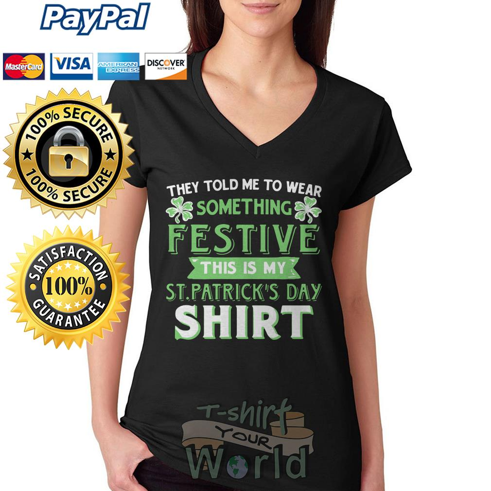 They told to wear something Festive this is my ST. Patrick's day V-neck T-shirt