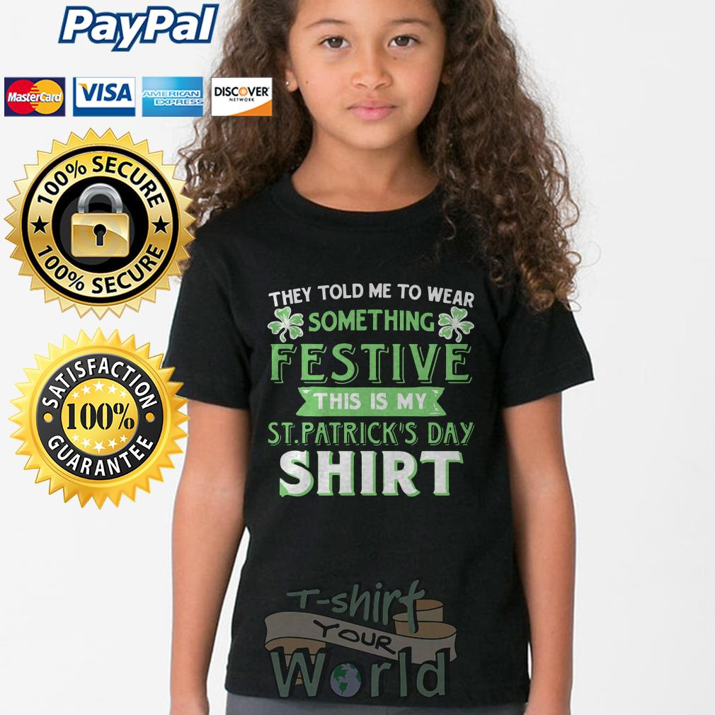 They told to wear something Festive this is my ST. Patrick's day Youth tee