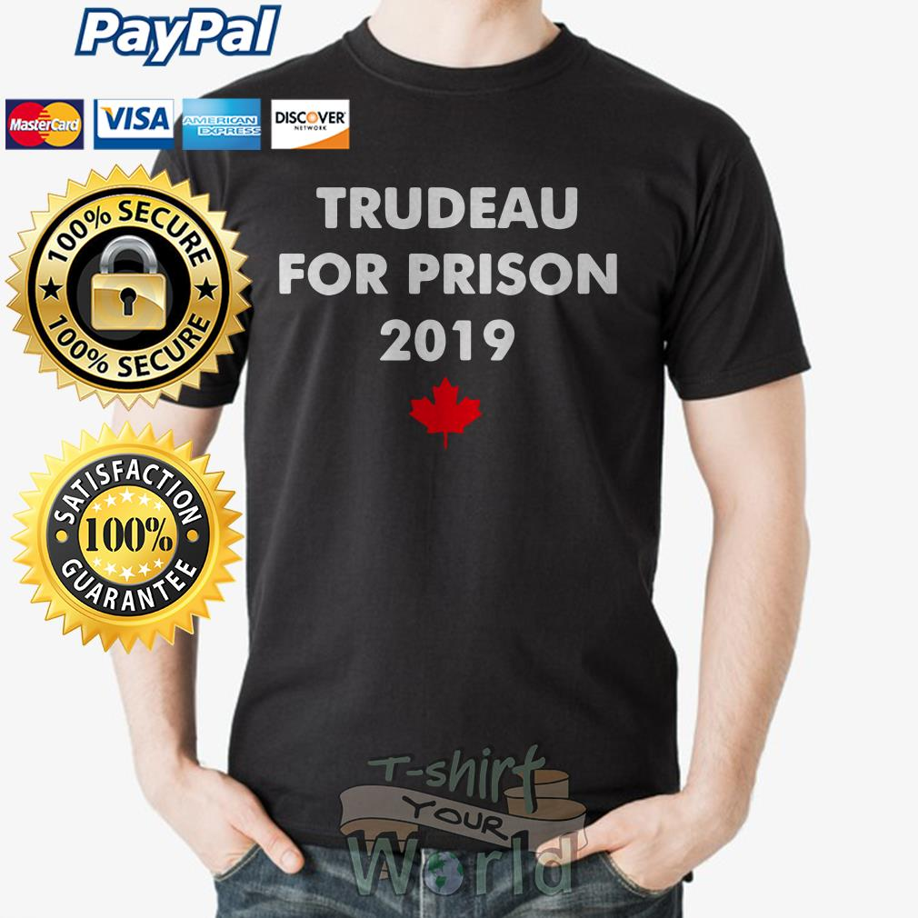 Trudeau for prison 2019 Red maple leaves shirt