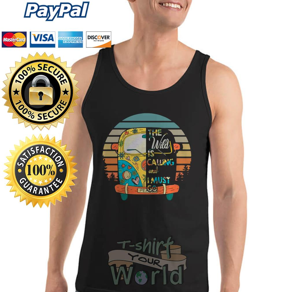 The Wild is Calling and I must go Tank top