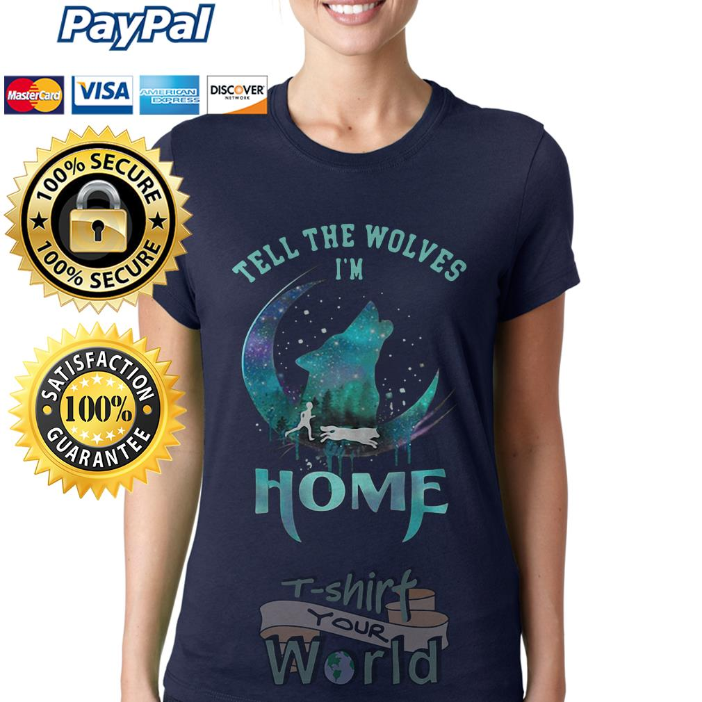 Wolf tell the wolves I'm Home Ladies tee