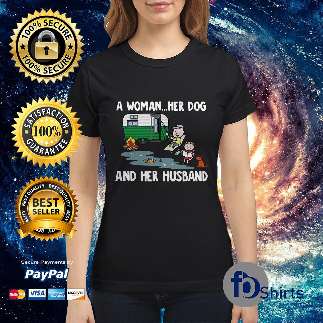 A Woman Her Dog and Her Husband Ladies tee