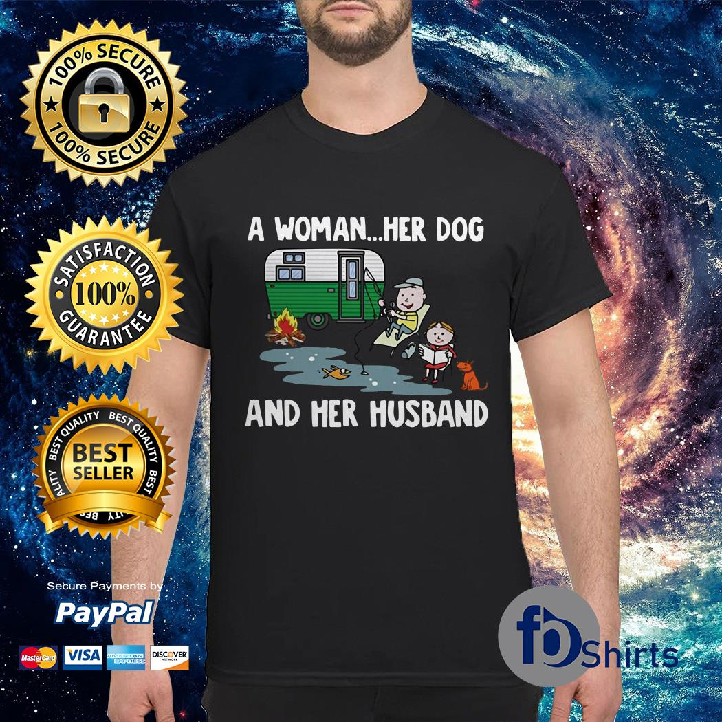 A Woman Her Dog and Her Husband shirt
