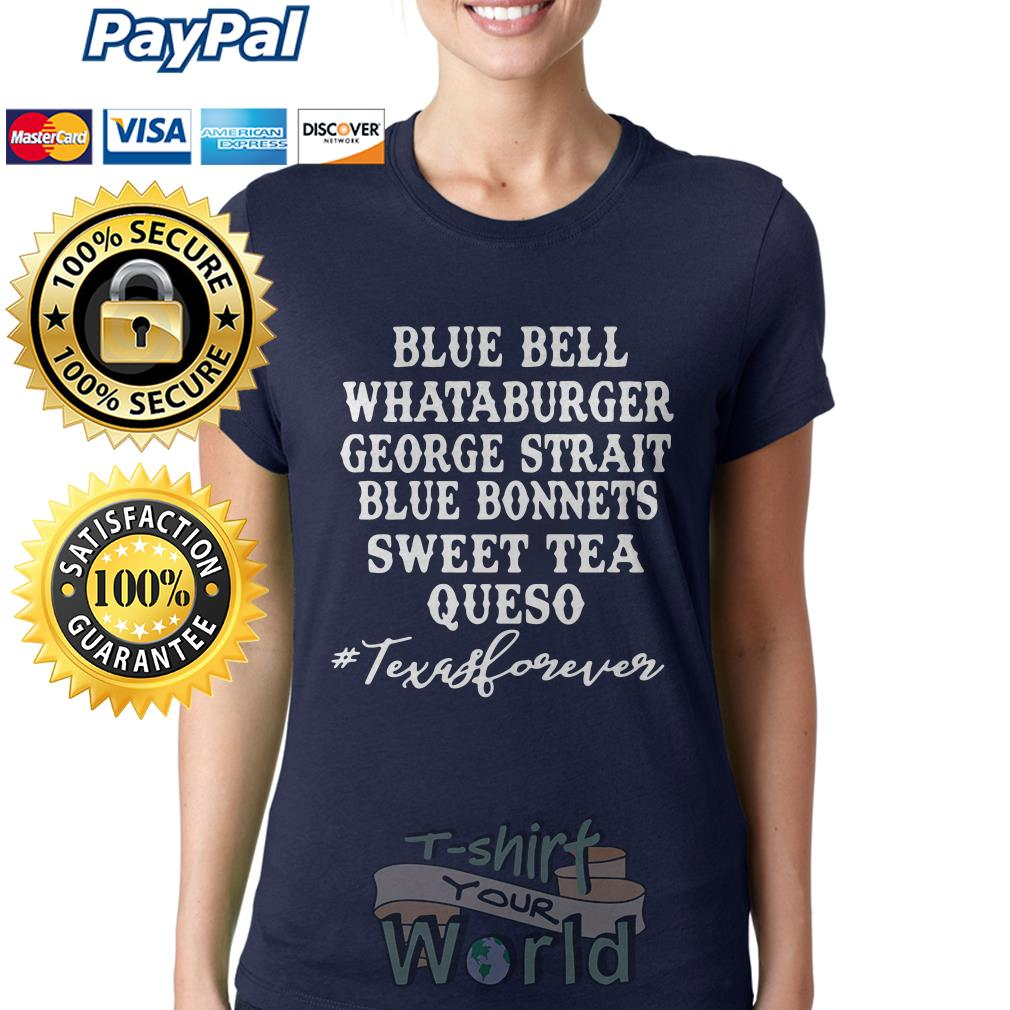 Blue bell Whataburger George strait blue bonnets sweet tea Queso Texas forever Ladies tee