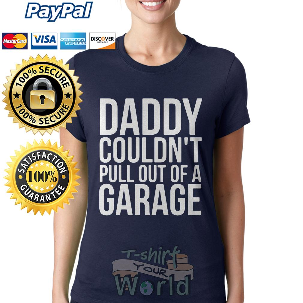 Daddy couldn't pull out of a Garage Ladies tee