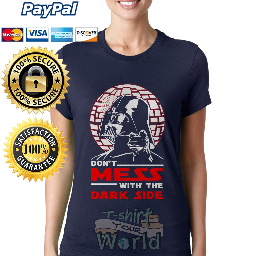 Darth Vader Don't Mess with the dark side Ladies tee