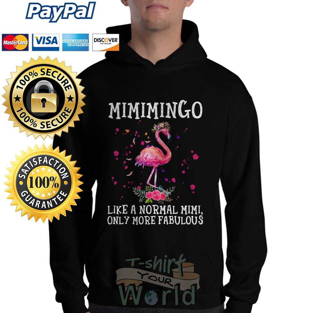 Flamingo Mimimingo like a normal mimi only more fabulous Hoodie