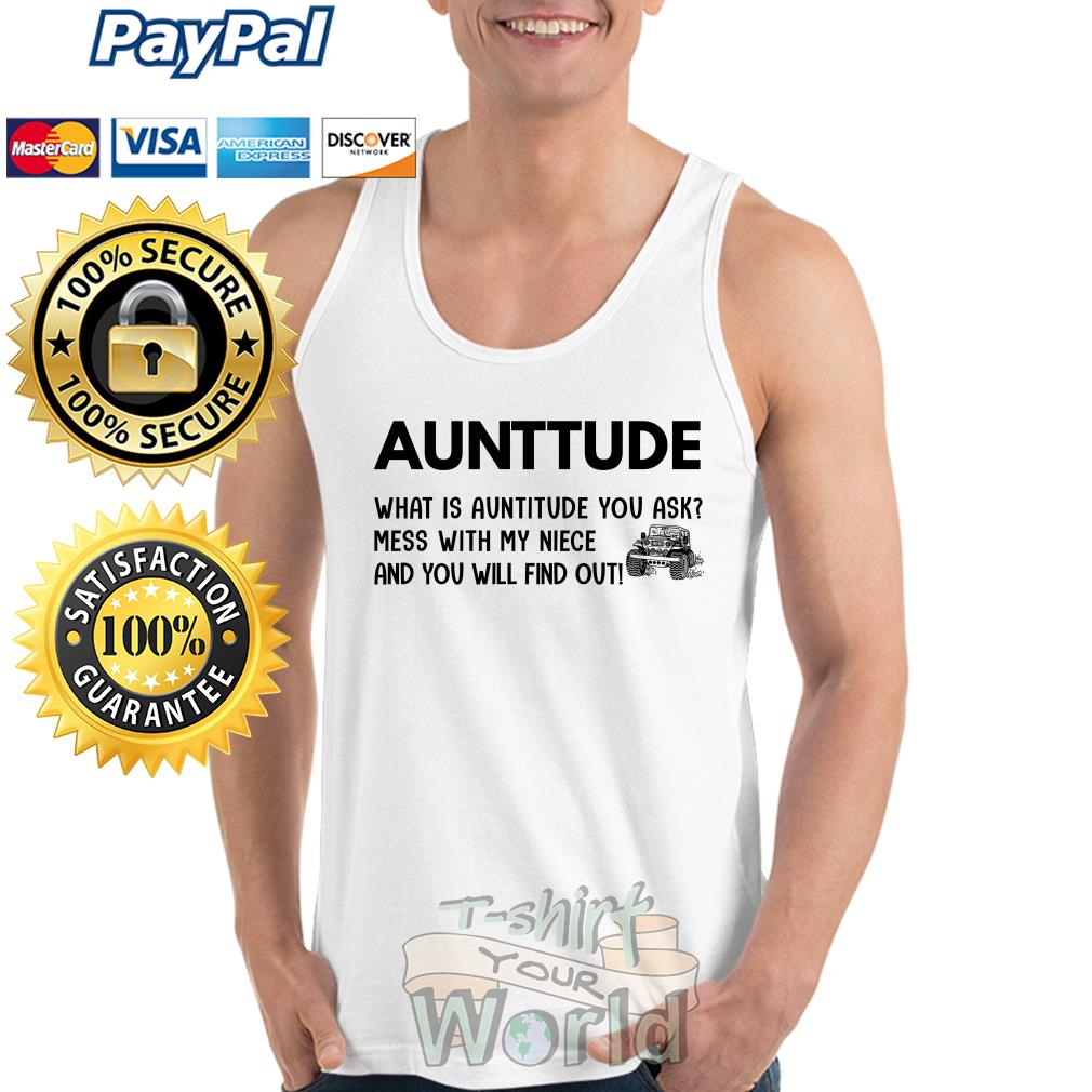 Jeep Aunttude what is Auntitide you with my niece and you will Tank top