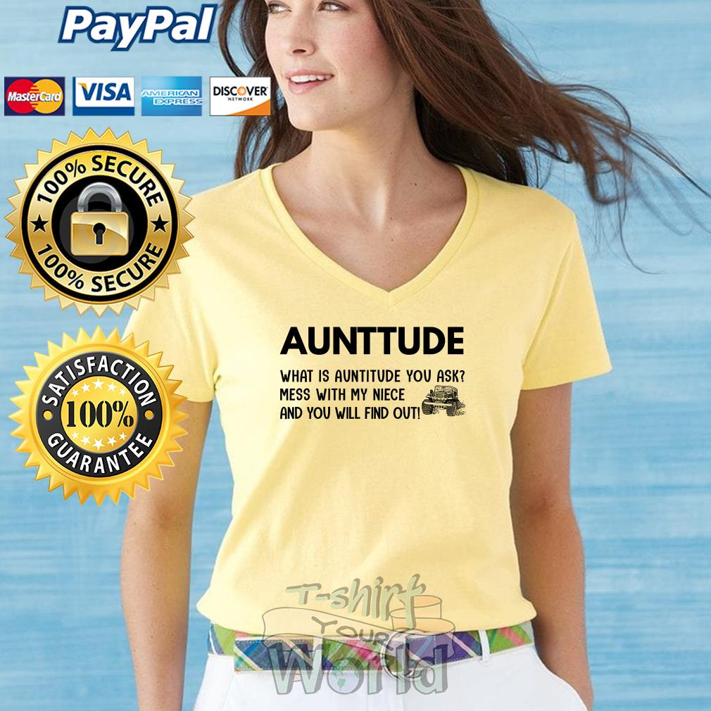 Jeep Aunttude what is Auntitide you with my niece and you will V-neck T-shirt