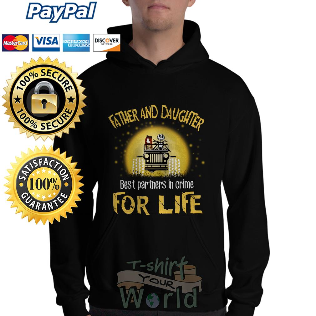 Jeep Father and Daughter best partners in crime For Life Hoodie